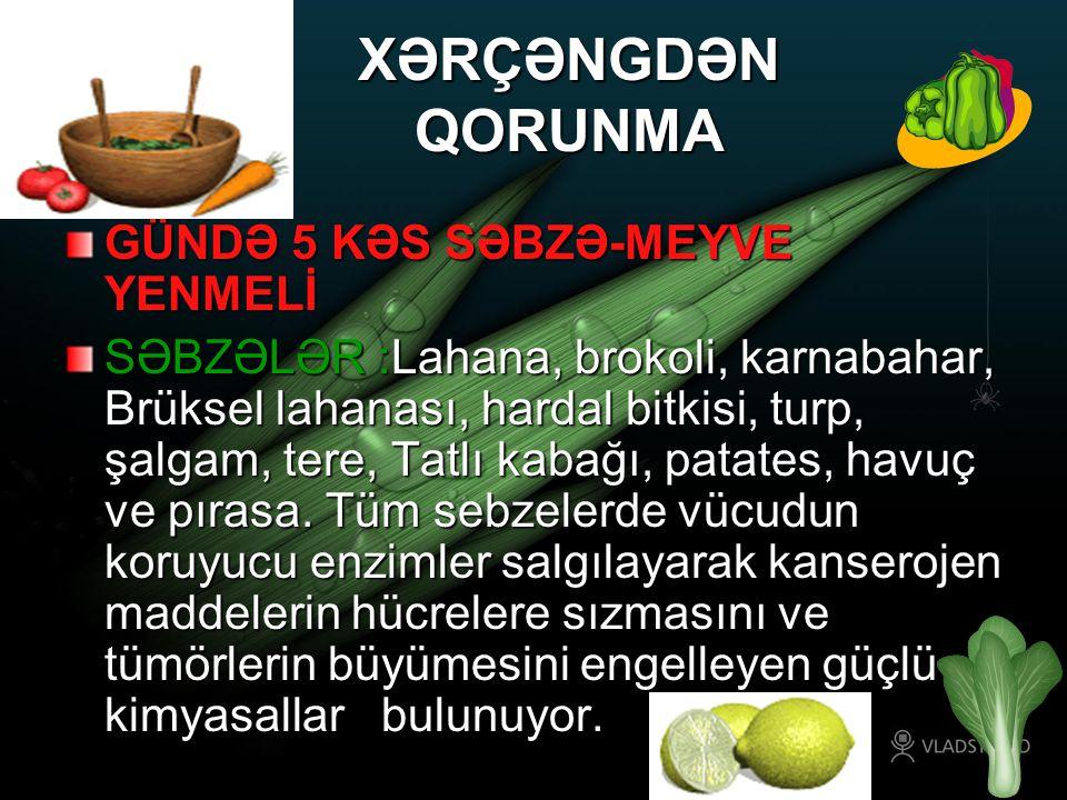 XƏRÇƏNGDƏN QORUNMA GÜNDƏ 5 KƏS SƏBZƏ-MEYVE YENMELİ