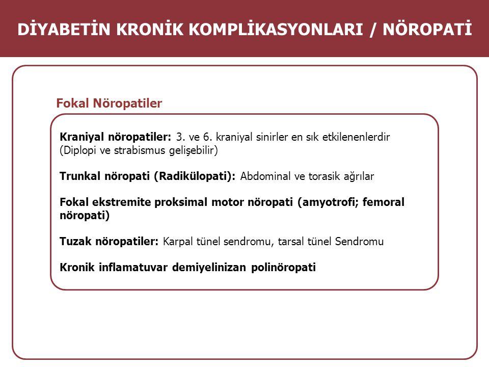DİYABETİN KRONİK KOMPLİKASYONLARI / NÖROPATİ