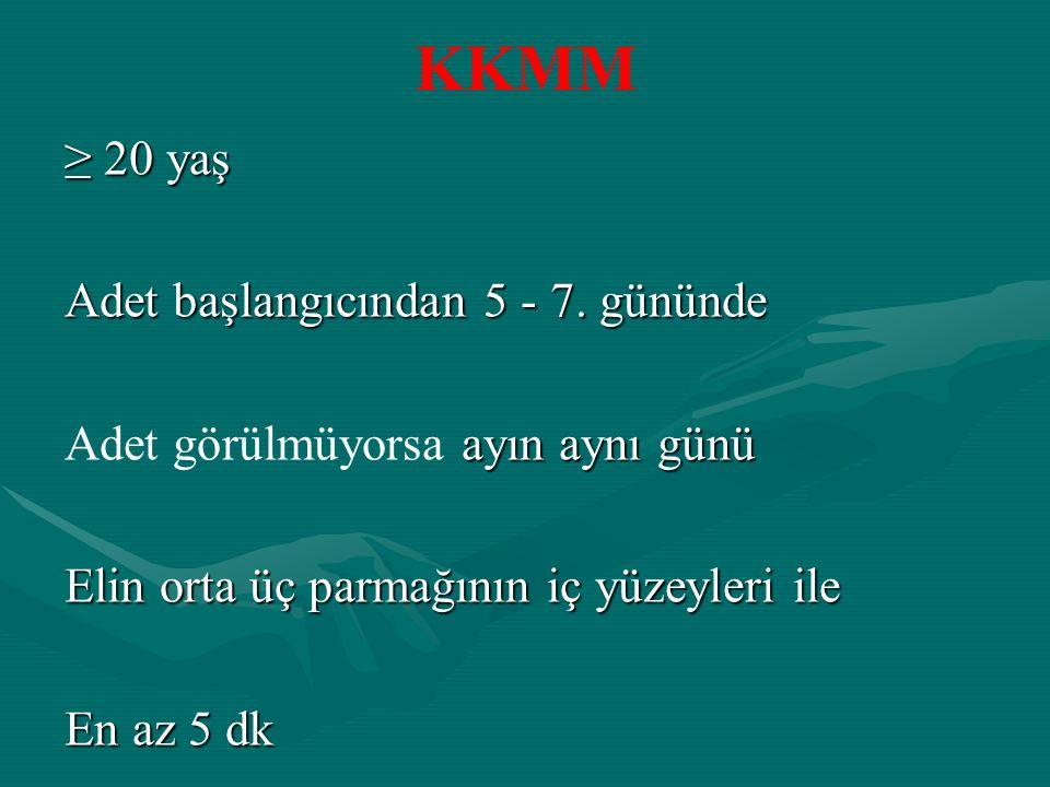 KKMM ≥ 20 yaş Adet başlangıcından 5 - 7.
