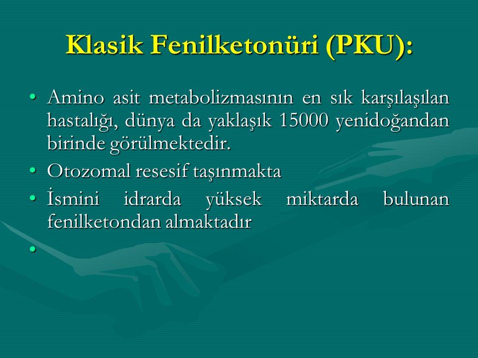 Klasik Fenilketonüri (PKU):