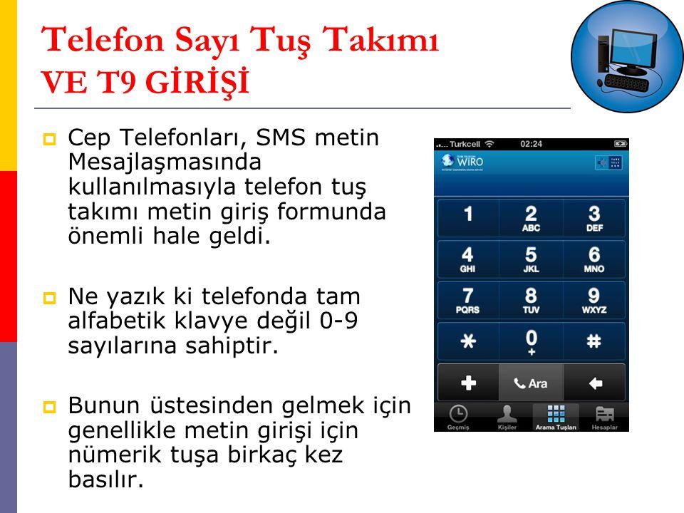 Telefon Sayı Tuş Takımı VE T9 GİRİŞİ