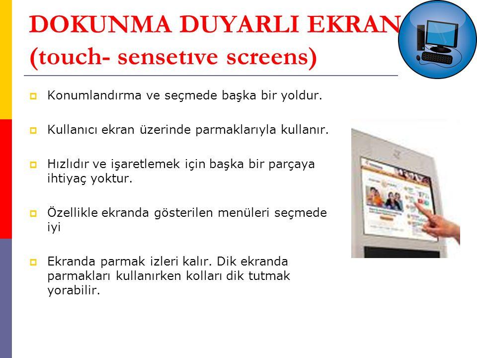 DOKUNMA DUYARLI EKRAN (touch- sensetıve screens)