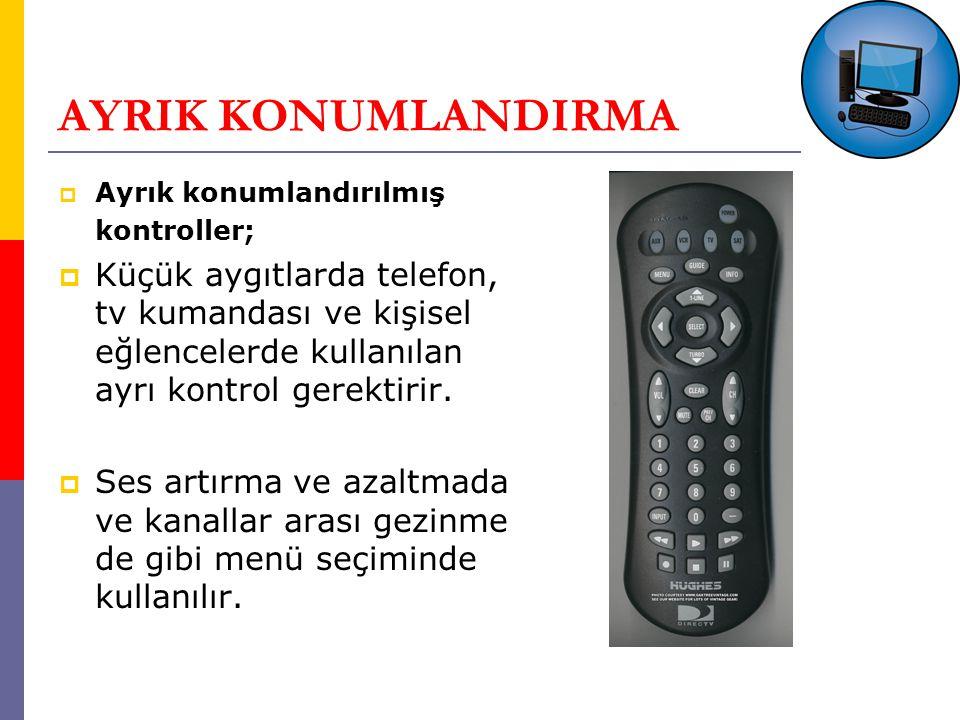 AYRIK KONUMLANDIRMA Ayrık konumlandırılmış kontroller;