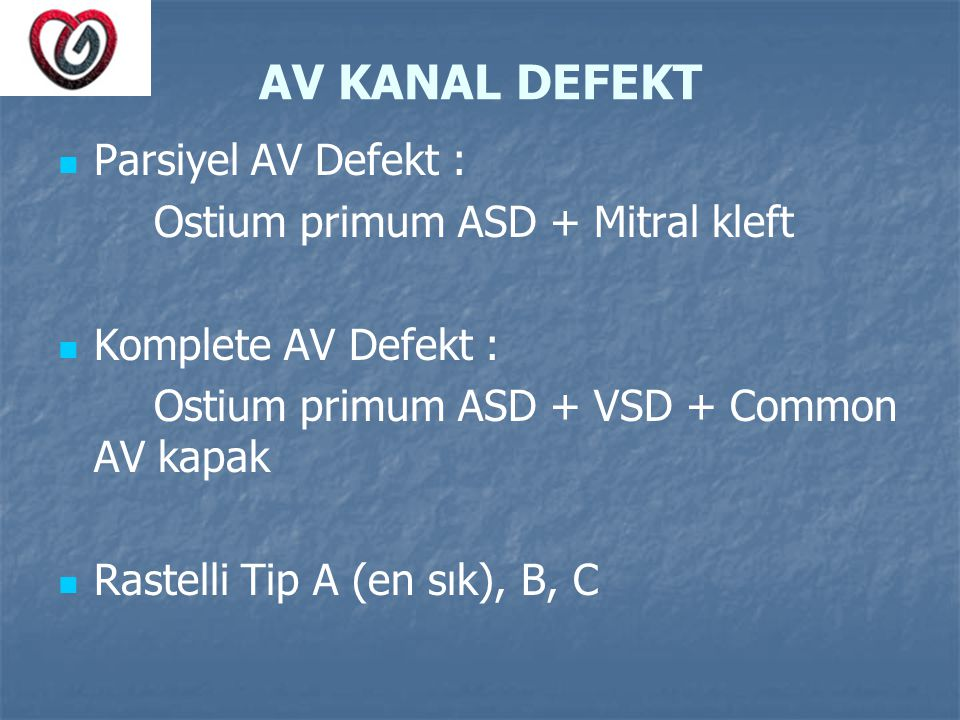 AV KANAL DEFEKT Parsiyel AV Defekt : Ostium primum ASD + Mitral kleft