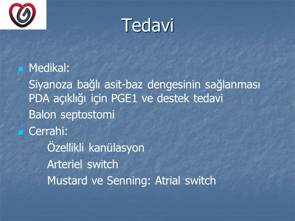 Tedavi Medikal: Siyanoza bağlı asit-baz dengesinin sağlanması PDA açıklığı için PGE1 ve destek tedavi.