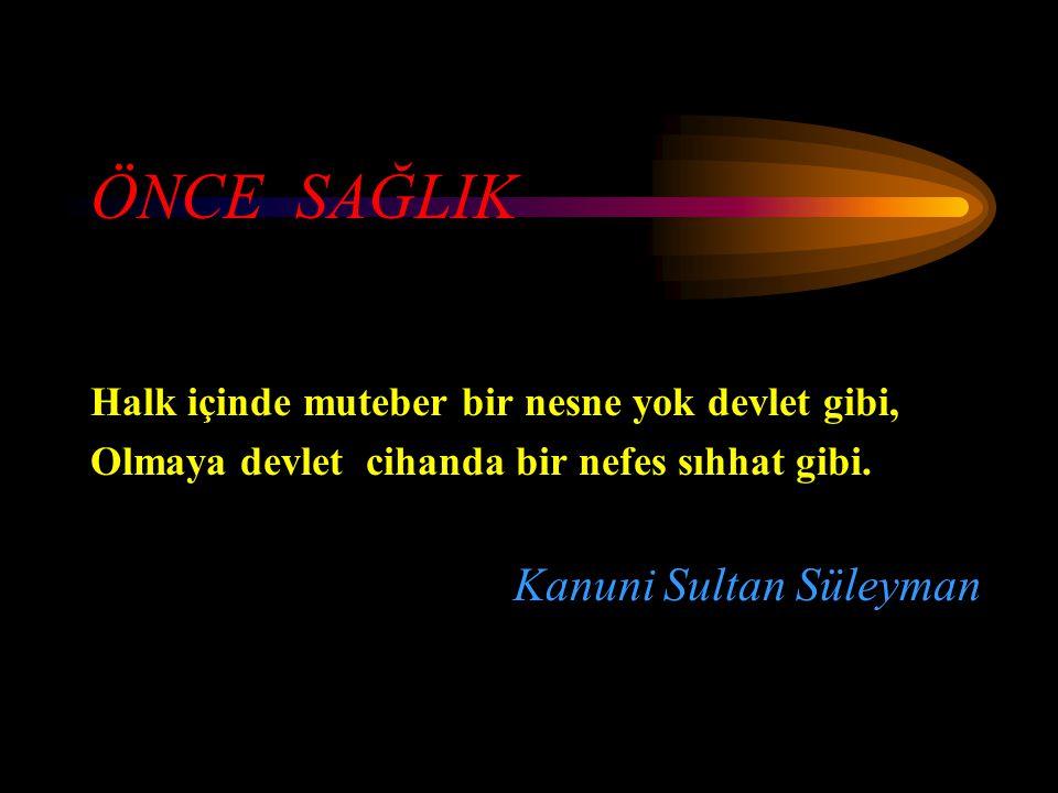 ÖNCE SAĞLIK Kanuni Sultan Süleyman
