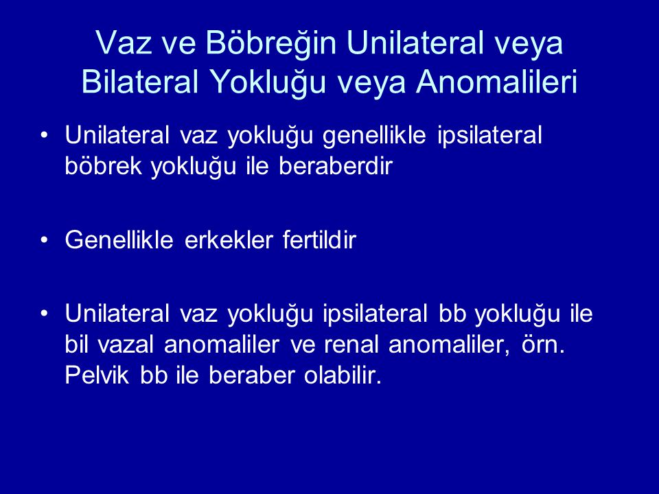 Vaz ve Böbreğin Unilateral veya Bilateral Yokluğu veya Anomalileri