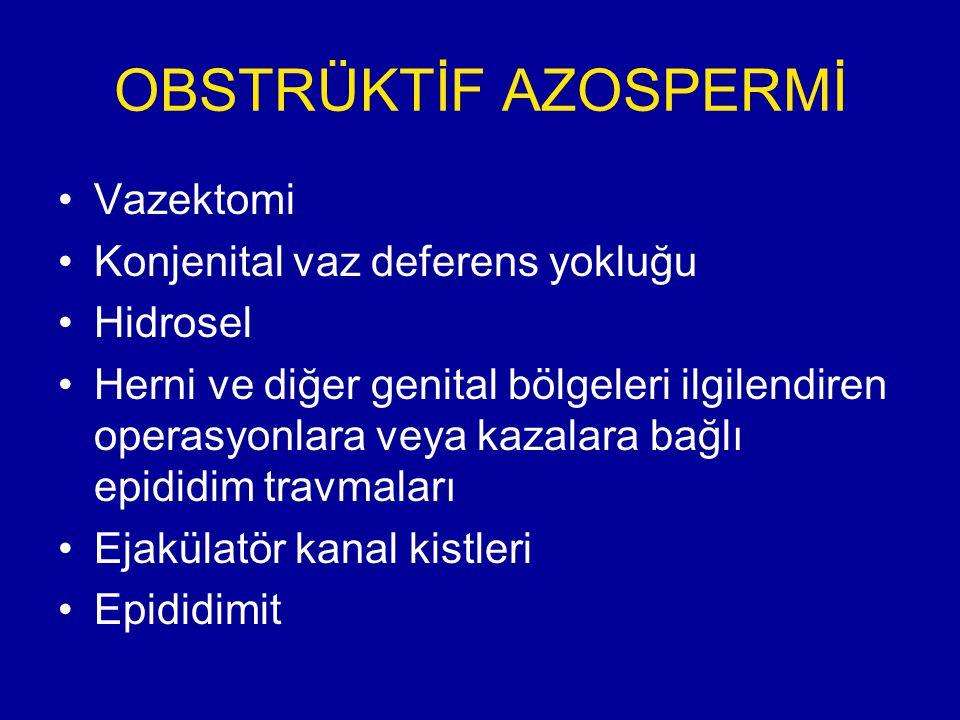 OBSTRÜKTİF AZOSPERMİ Vazektomi Konjenital vaz deferens yokluğu