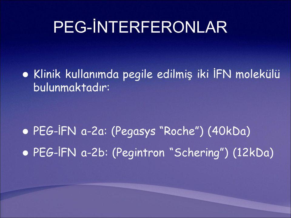 PEG-İNTERFERONLAR Klinik kullanımda pegile edilmiş iki İFN molekülü bulunmaktadır: PEG-İFN a-2a: (Pegasys Roche ) (40kDa)