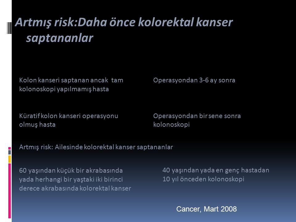 Artmış risk:Daha önce kolorektal kanser saptananlar