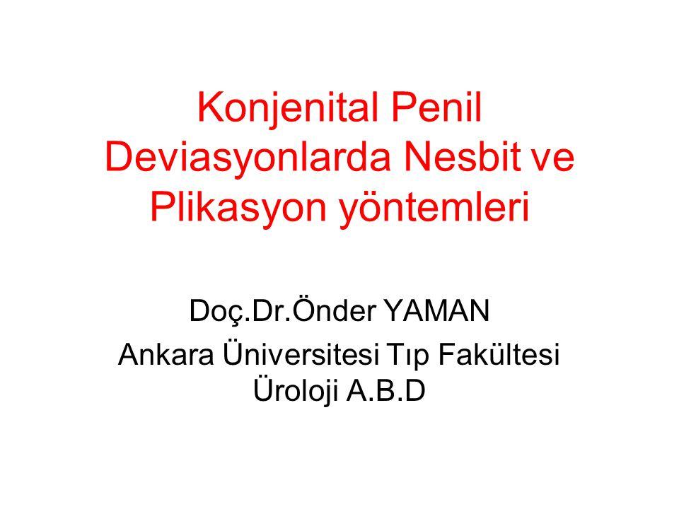 Konjenital Penil Deviasyonlarda Nesbit ve Plikasyon yöntemleri