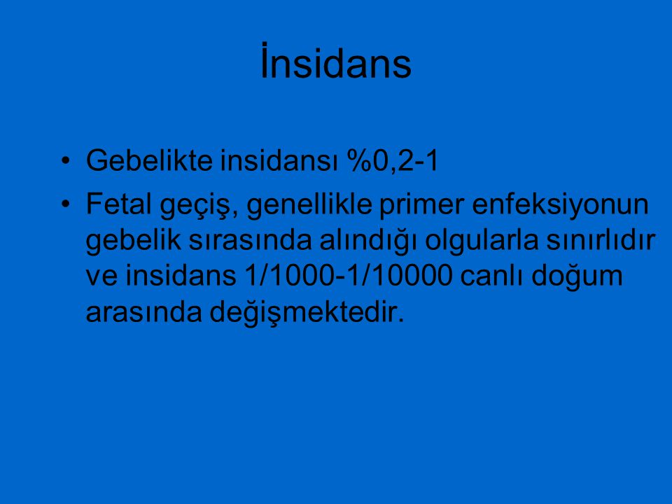 İnsidans Gebelikte insidansı %0,2-1