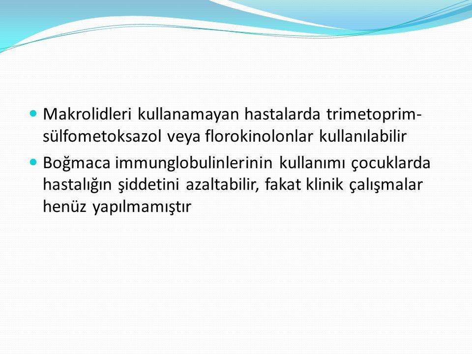 Makrolidleri kullanamayan hastalarda trimetoprim-sülfometoksazol veya florokinolonlar kullanılabilir