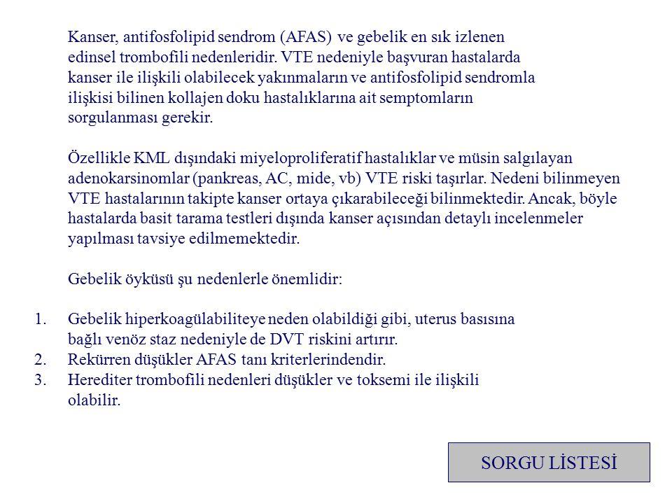 Kanser, antifosfolipid sendrom (AFAS) ve gebelik en sık izlenen