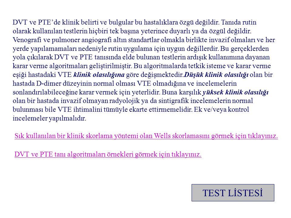 DVT ve PTE'de klinik belirti ve bulgular bu hastalıklara özgü değildir