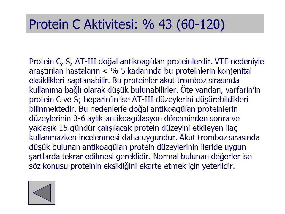 Protein C Aktivitesi: % 43 (60-120)