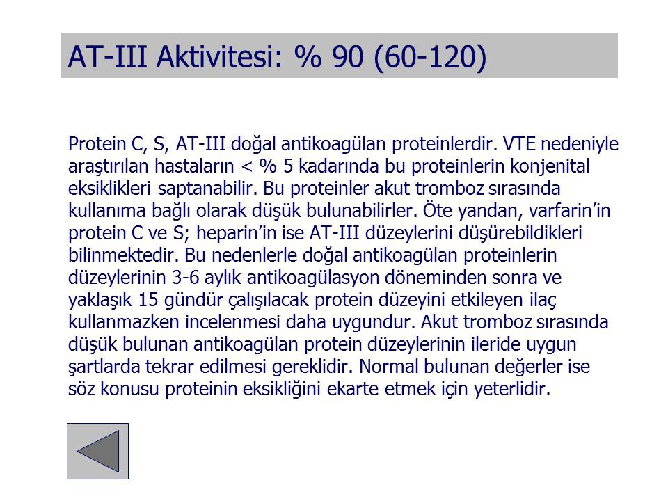 AT-III Aktivitesi: % 90 (60-120)