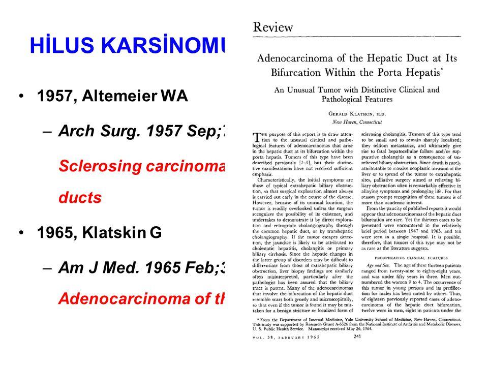 Klatskin Tümörü HİLUS KARSİNOMU 1957, Altemeier WA