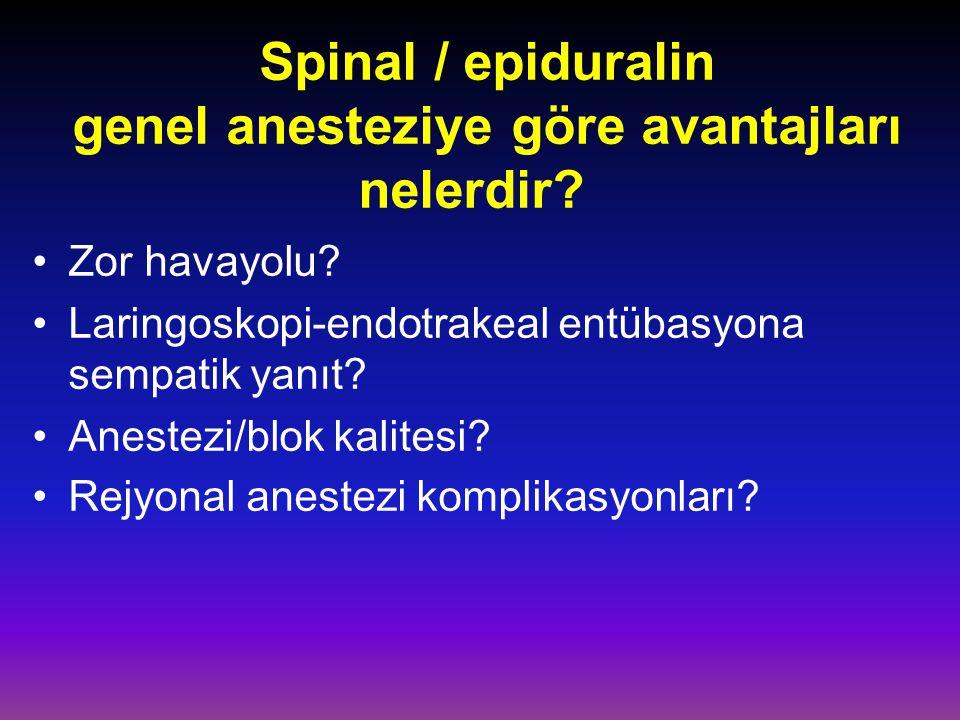Spinal / epiduralin genel anesteziye göre avantajları nelerdir