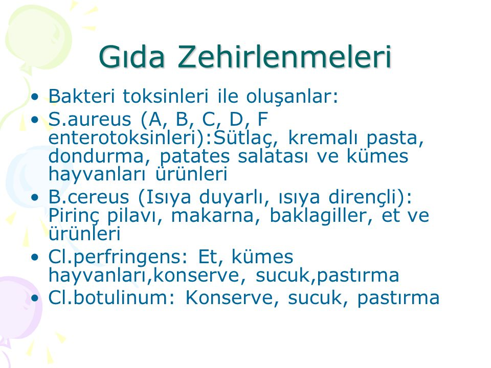 Gıda Zehirlenmeleri Bakteri toksinleri ile oluşanlar: