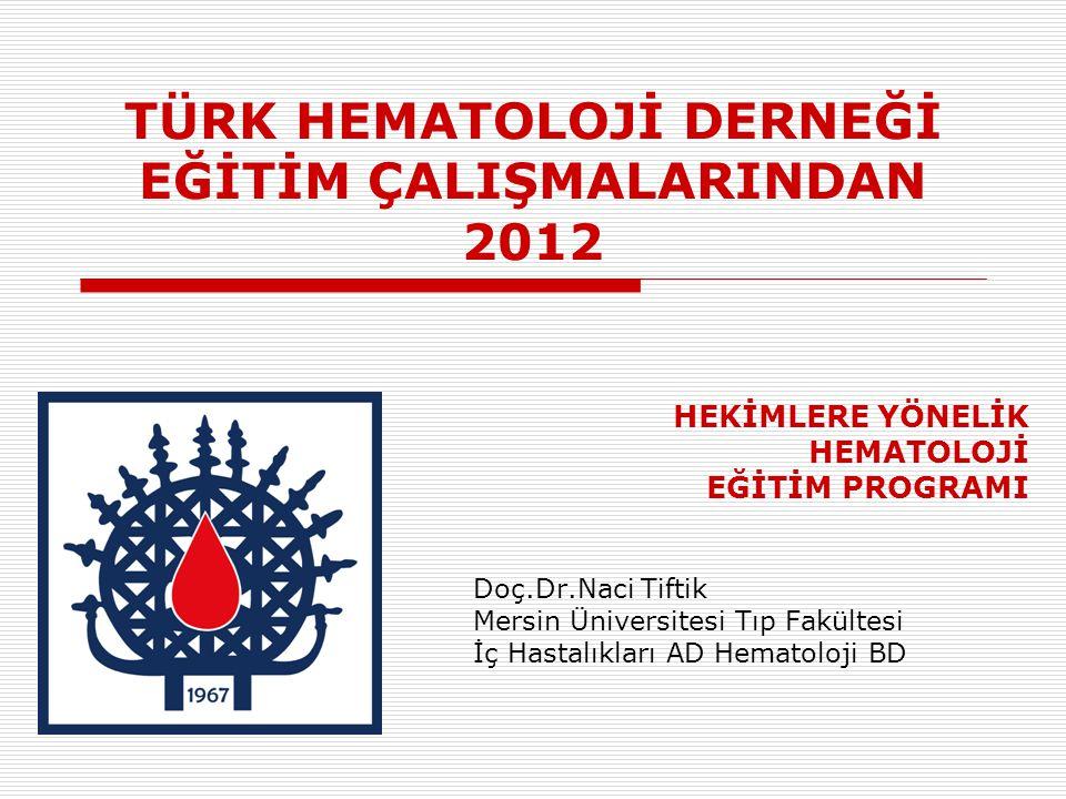 TÜRK HEMATOLOJİ DERNEĞİ EĞİTİM ÇALIŞMALARINDAN 2012