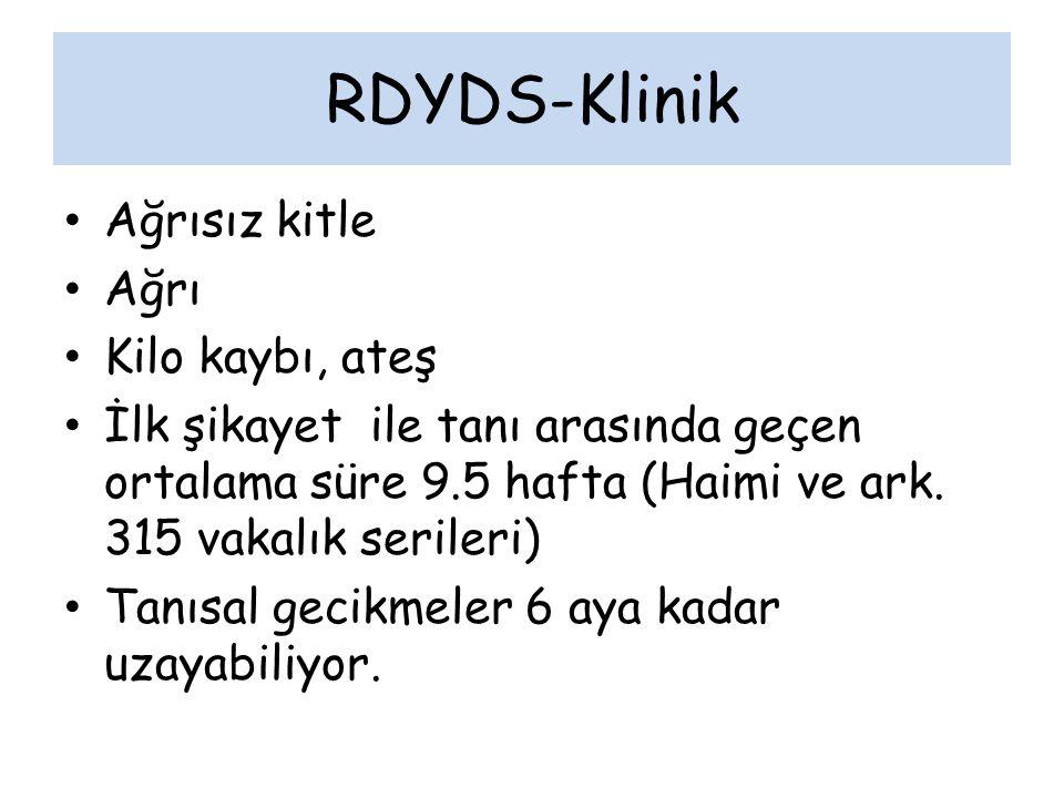 RDYDS-Klinik Ağrısız kitle Ağrı Kilo kaybı, ateş