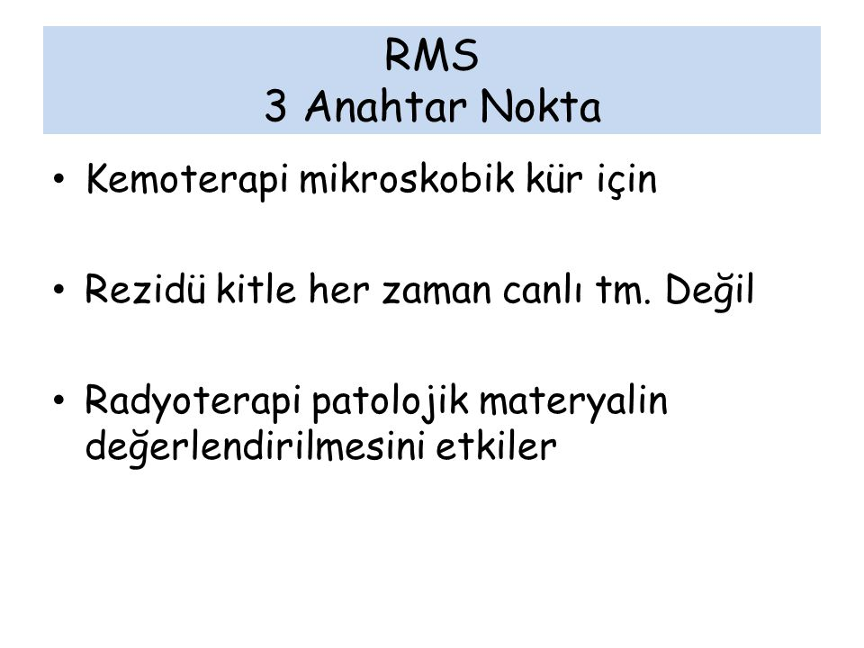 RMS 3 Anahtar Nokta Kemoterapi mikroskobik kür için