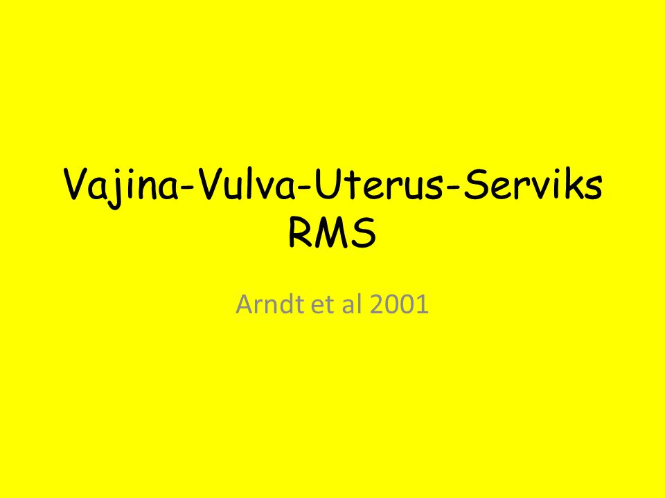 Vajina-Vulva-Uterus-Serviks RMS