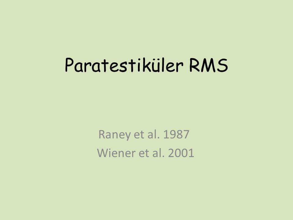 Paratestiküler RMS Raney et al. 1987 Wiener et al. 2001