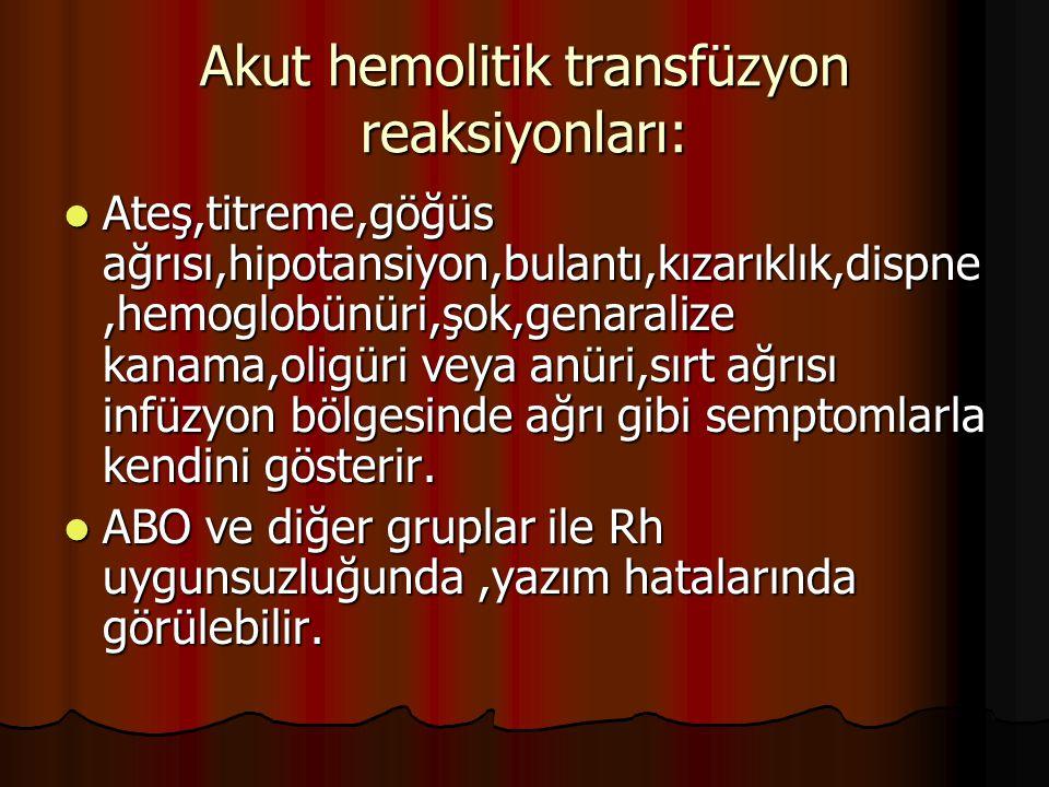 Akut hemolitik transfüzyon reaksiyonları:
