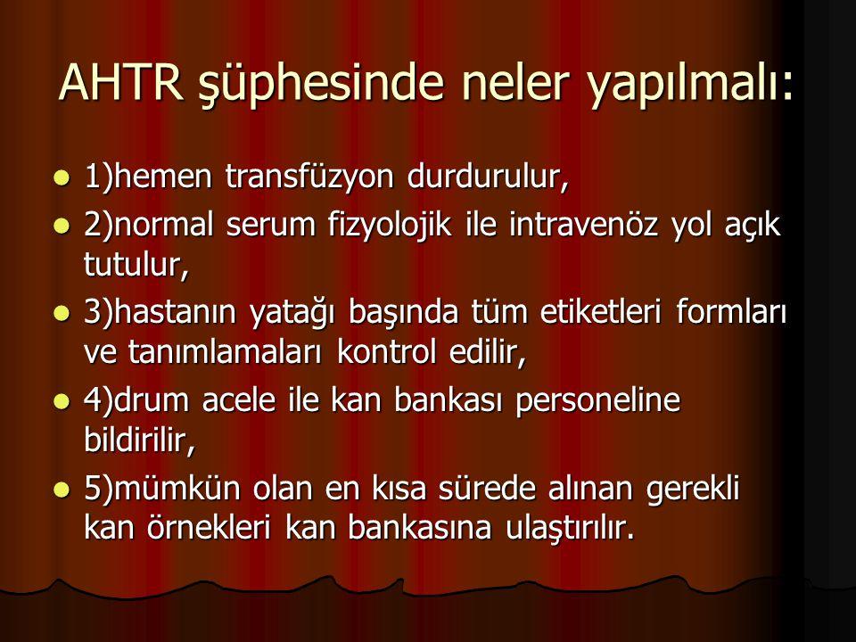 AHTR şüphesinde neler yapılmalı: