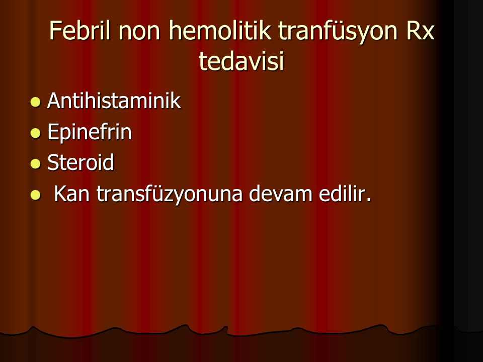 Febril non hemolitik tranfüsyon Rx tedavisi