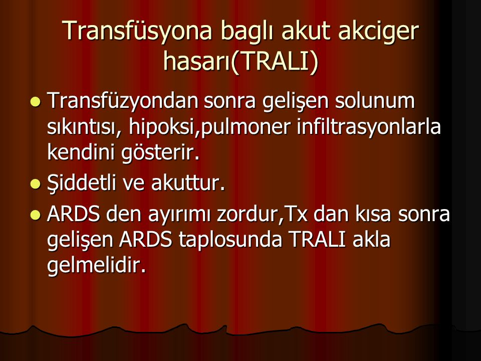Transfüsyona baglı akut akciger hasarı(TRALI)
