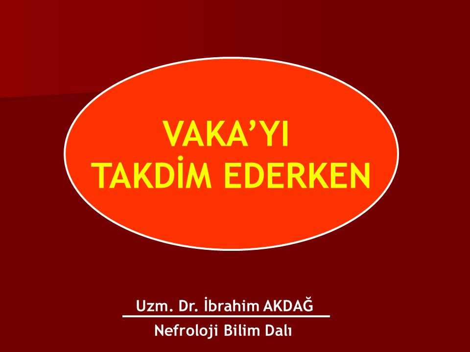 VAKA'YI TAKDİM EDERKEN