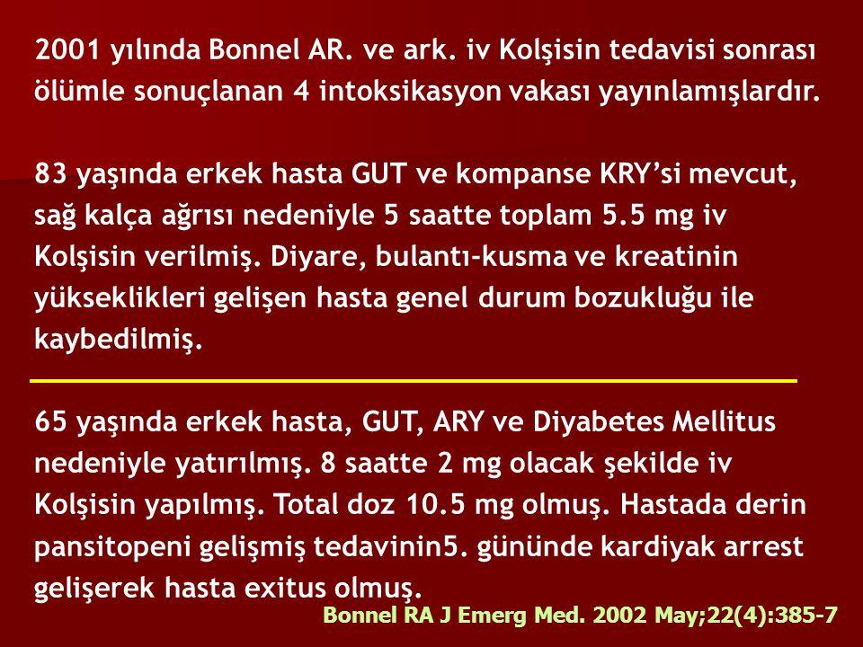 2001 yılında Bonnel AR. ve ark. iv Kolşisin tedavisi sonrası