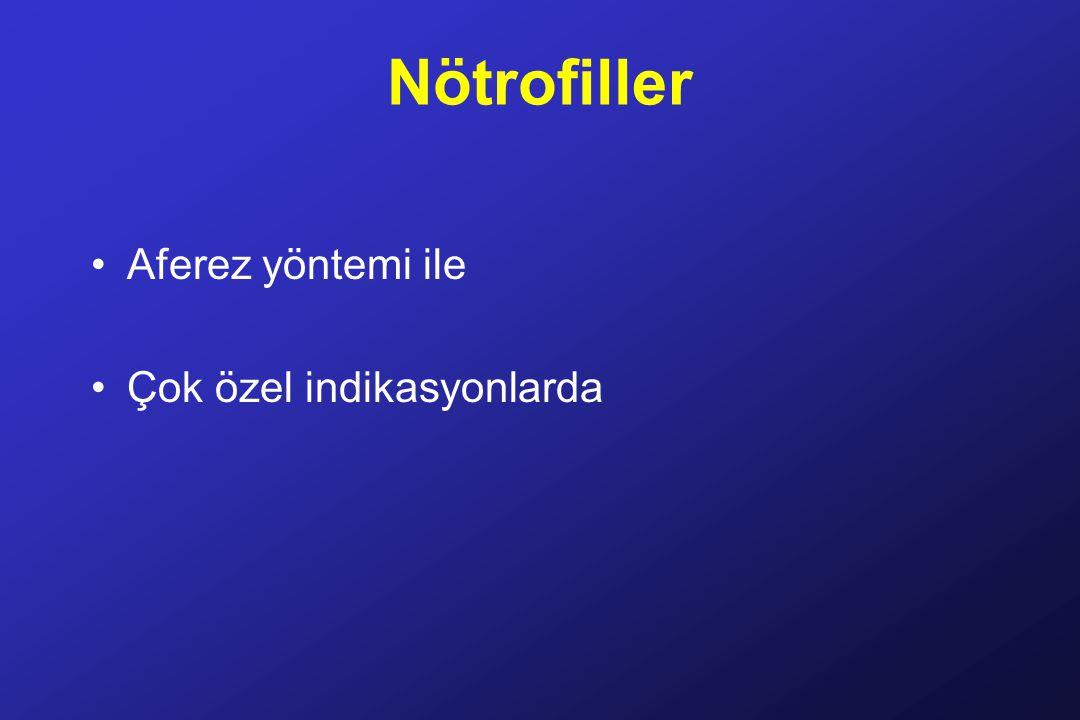 Nötrofiller Aferez yöntemi ile Çok özel indikasyonlarda