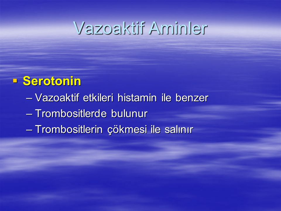 Vazoaktif Aminler Serotonin Vazoaktif etkileri histamin ile benzer