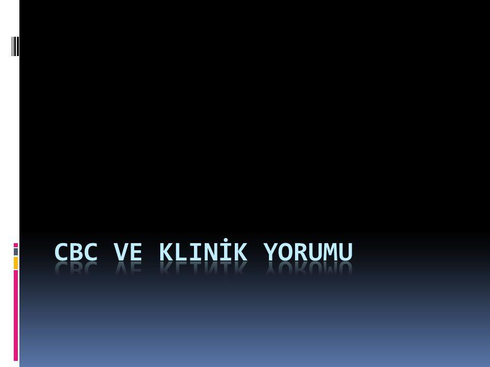 CBC VE KLINİK YORUMU