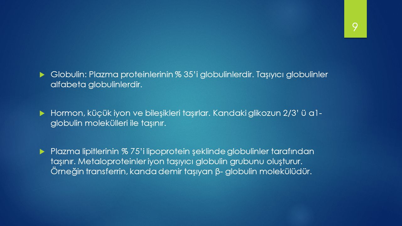Globulin: Plazma proteinlerinin % 35'i globulinlerdir