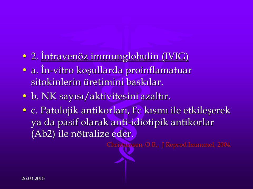 2. İntravenöz immunglobulin (IVIG)