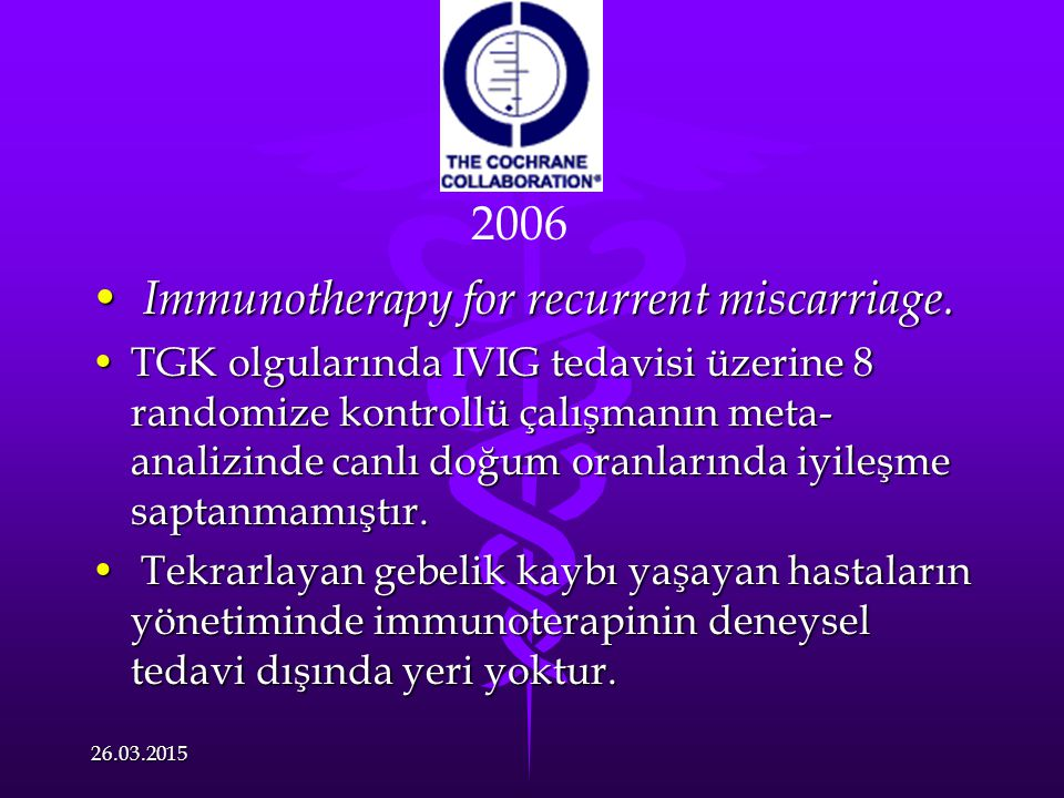 Immunotherapy for recurrent miscarriage.