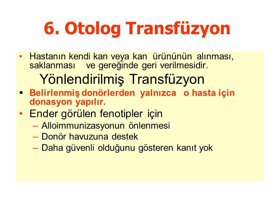 6. Otolog Transfüzyon Ender görülen fenotipler için