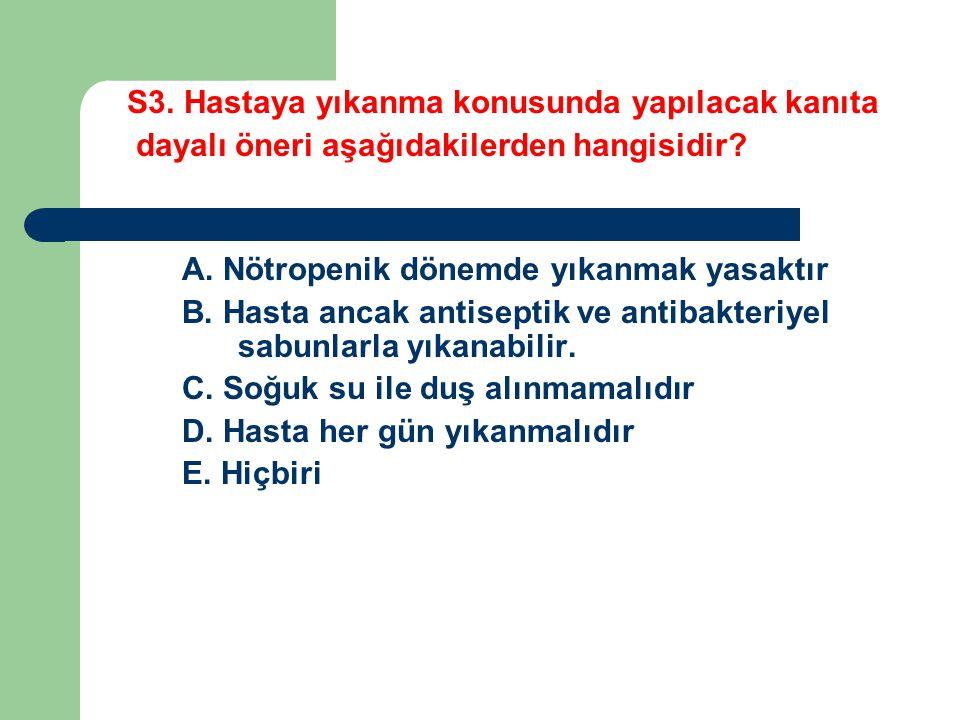 S3. Hastaya yıkanma konusunda yapılacak kanıta