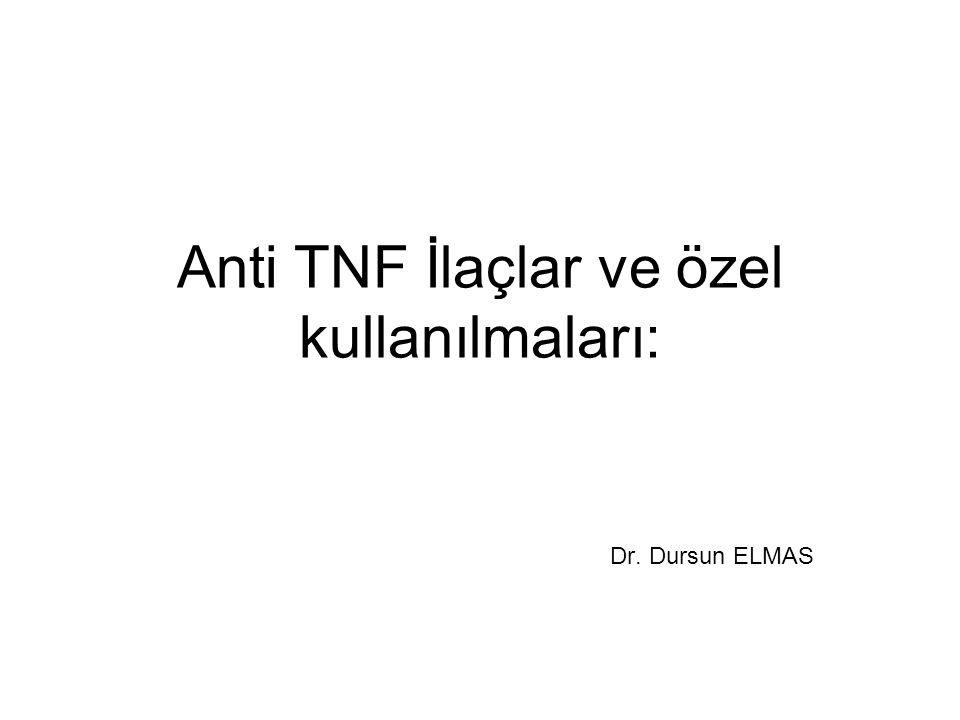 Anti TNF İlaçlar ve özel kullanılmaları: