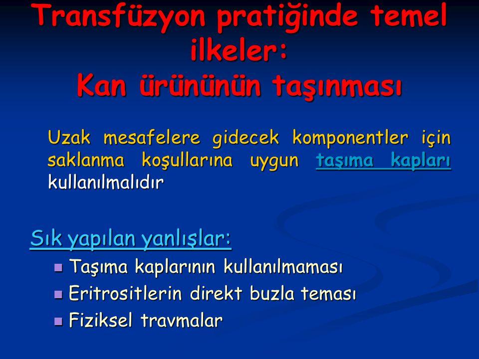 Transfüzyon pratiğinde temel ilkeler: Kan ürününün taşınması