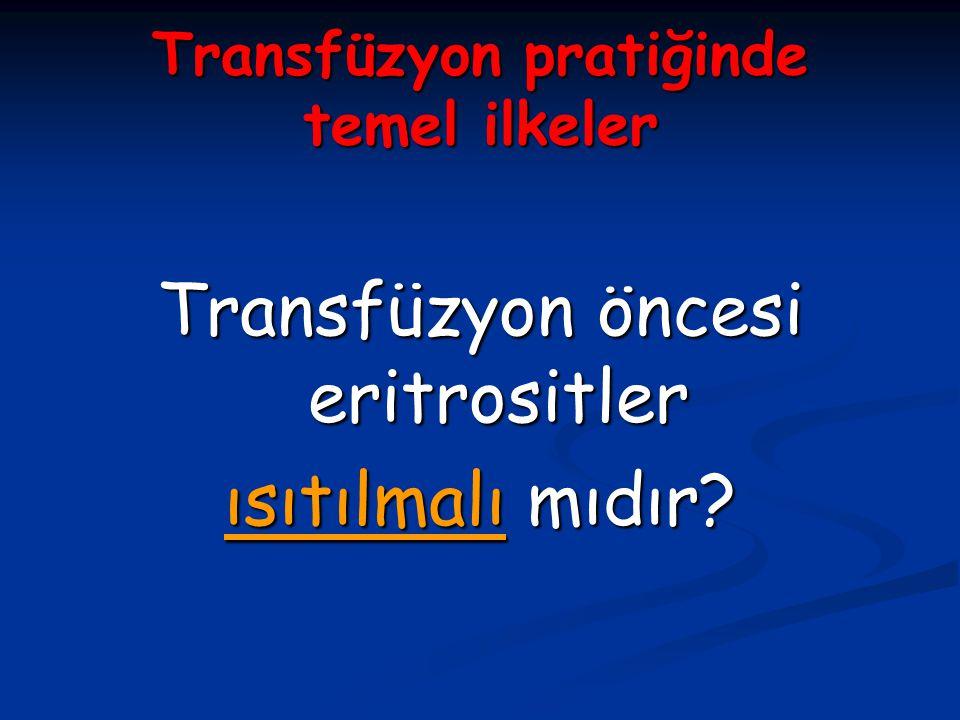 Transfüzyon pratiğinde temel ilkeler