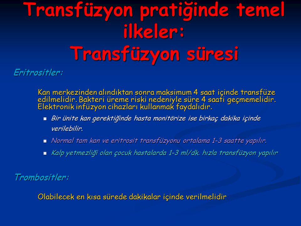 Transfüzyon pratiğinde temel ilkeler: Transfüzyon süresi