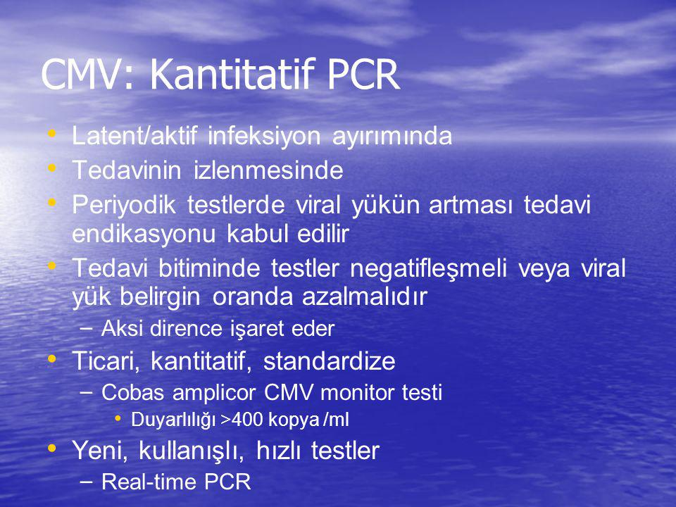 CMV: Kantitatif PCR Latent/aktif infeksiyon ayırımında