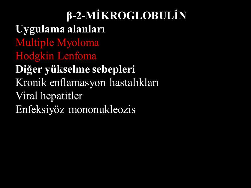 β-2-MİKROGLOBULİN Uygulama alanları. Multiple Myoloma. Hodgkin Lenfoma. Diğer yükselme sebepleri.