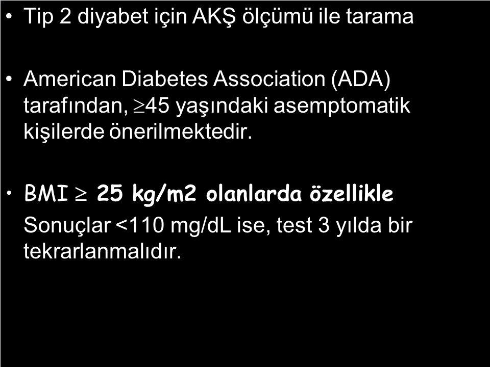 Tip 2 diyabet için AKŞ ölçümü ile tarama